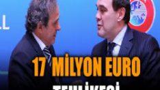 17 milyon Euro tehlikesi