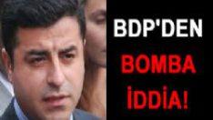 BDP'den bomba iddia!